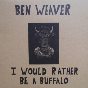 Ben Weaver Buffalo LP