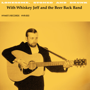 Whiskey Jeff Lonesome Stoned and Drunk